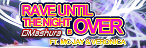 Rave Until the Night is Over (Fiesta EX)