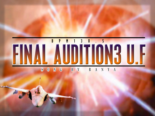 Final Audition 3 U.F
